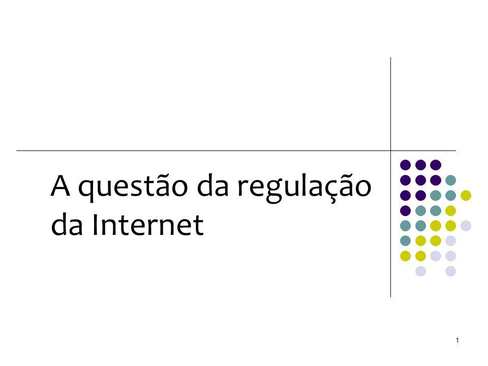A questão da regulação da Internet 1
