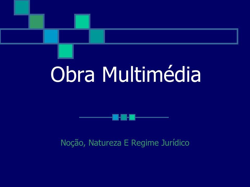 Obra Multimédia Noção, Natureza E Regime Jurídico