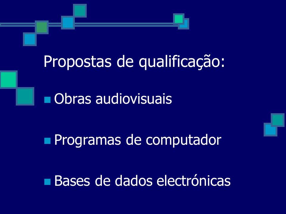Propostas de qualificação: Obras audiovisuais Programas de computador Bases de dados electrónicas
