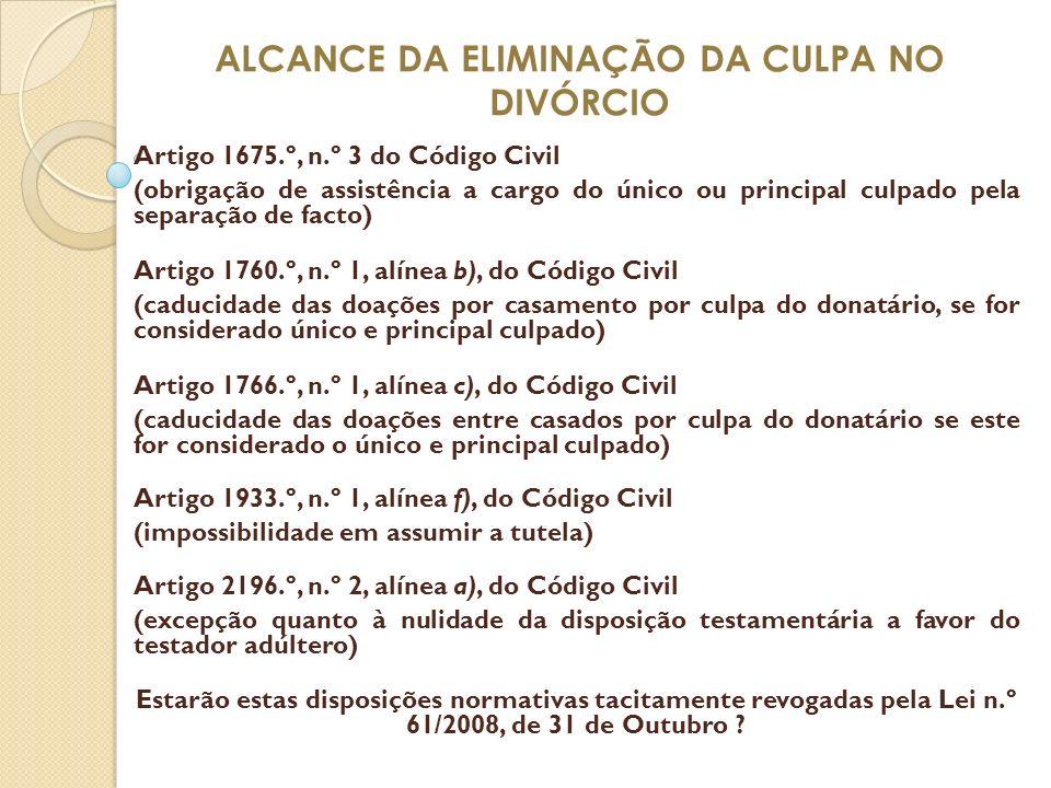 ALCANCE DA ELIMINAÇÃO DA CULPA NO DIVÓRCIO Artigo 1675.º, n.º 3 do Código Civil (obrigação de assistência a cargo do único ou principal culpado pela s
