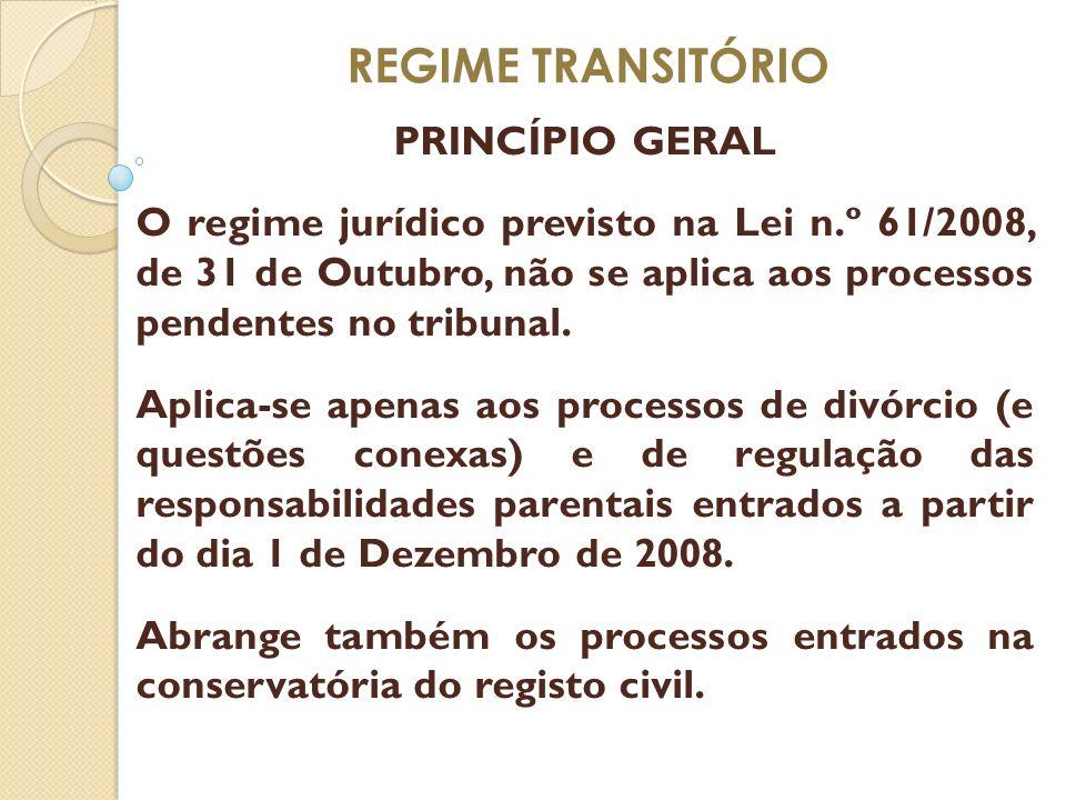 REGIME TRANSITÓRIO PRINCÍPIO GERAL O regime jurídico previsto na Lei n.º 61/2008, de 31 de Outubro, não se aplica aos processos pendentes no tribunal.