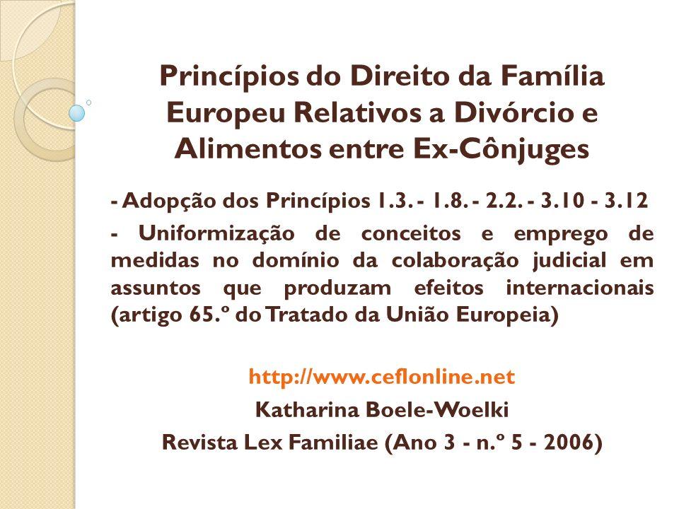 Princípios do Direito da Família Europeu Relativos a Divórcio e Alimentos entre Ex-Cônjuges - Adopção dos Princípios 1.3. - 1.8. - 2.2. - 3.10 - 3.12