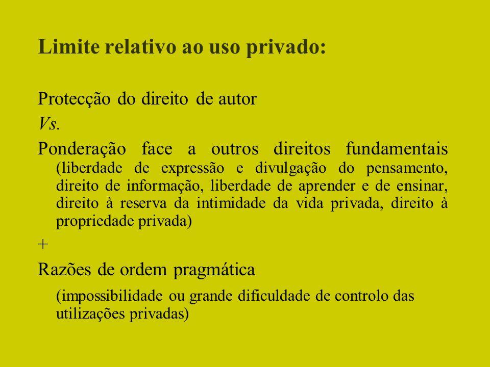 Limite relativo ao uso privado: Protecção do direito de autor Vs. Ponderação face a outros direitos fundamentais (liberdade de expressão e divulgação