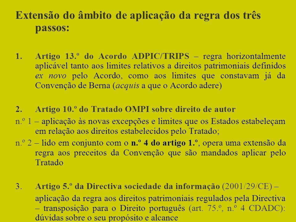 Extensão do âmbito de aplicação da regra dos três passos: 1.Artigo 13.º do Acordo ADPIC/TRIPS – regra horizontalmente aplicável tanto aos limites rela