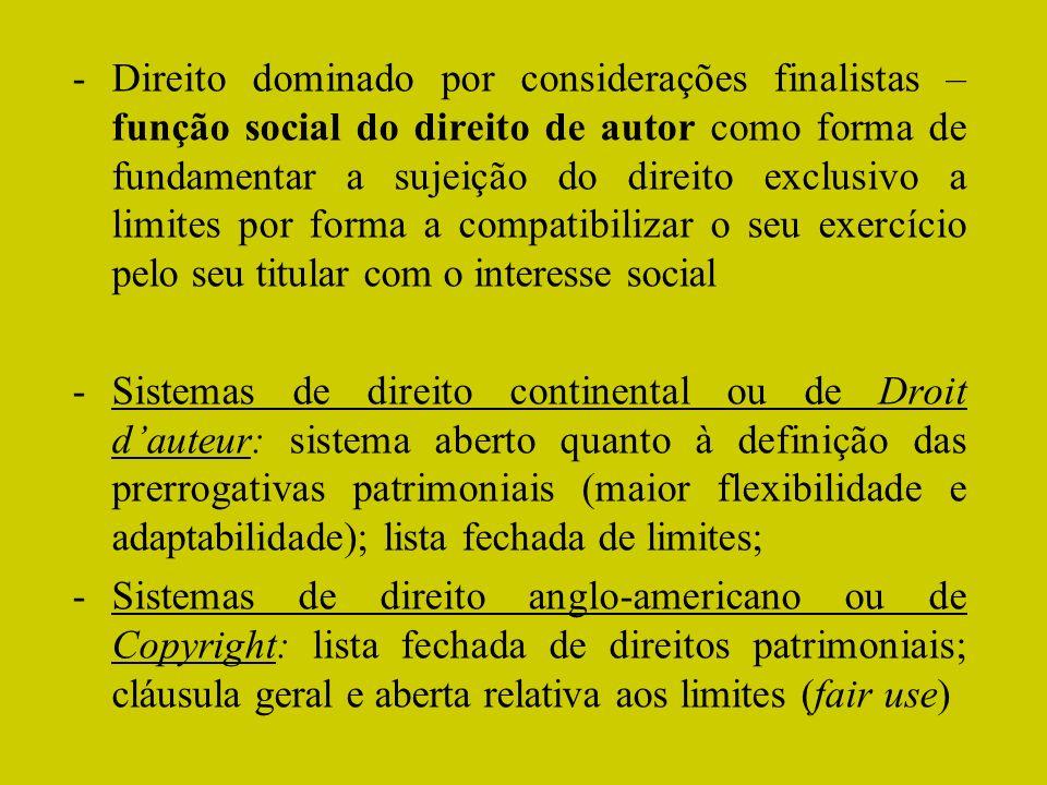 -Direito dominado por considerações finalistas – função social do direito de autor como forma de fundamentar a sujeição do direito exclusivo a limites