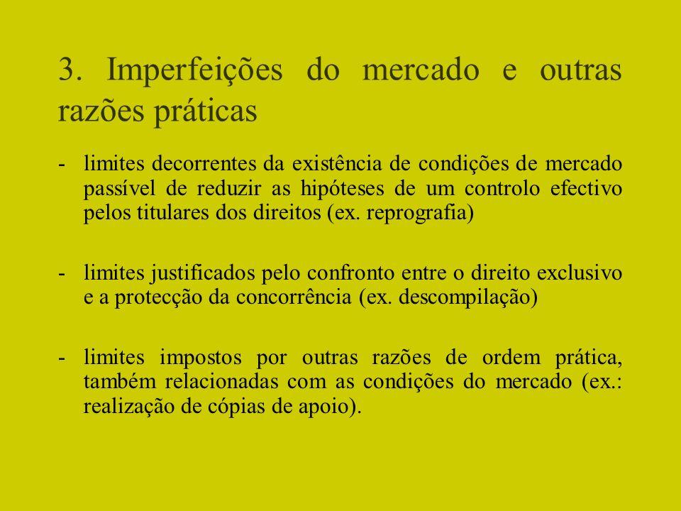 3. Imperfeições do mercado e outras razões práticas -limites decorrentes da existência de condições de mercado passível de reduzir as hipóteses de um