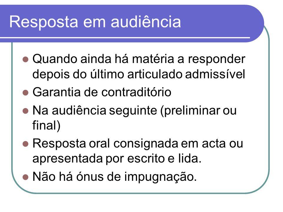 Resposta em audiência Quando ainda há matéria a responder depois do último articulado admissível Garantia de contraditório Na audiência seguinte (prel