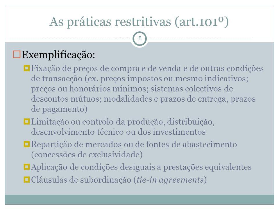As práticas restritivas (art.101º) 8 Exemplificação: Fixação de preços de compra e de venda e de outras condições de transacção (ex.