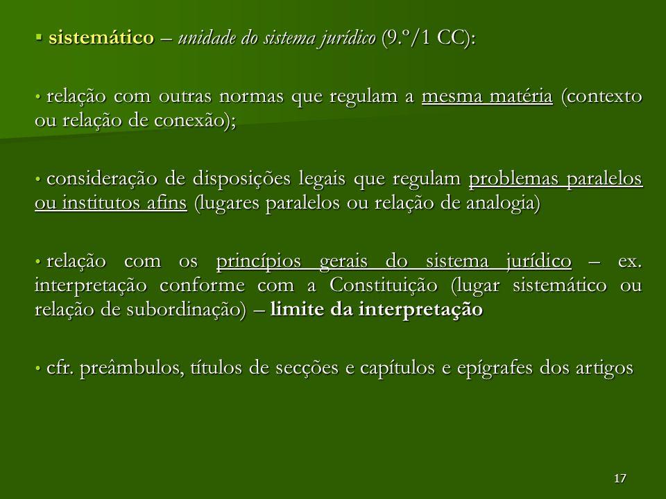 17 sistemático – unidade do sistema jurídico (9.º/1 CC): sistemático – unidade do sistema jurídico (9.º/1 CC): relação com outras normas que regulam a
