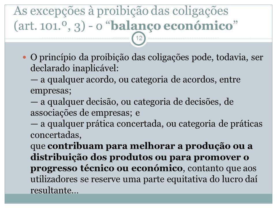 As excepções à proibição das coligações (art. 101.º, 3) - o balanço económico 12 O princípio da proibição das coligações pode, todavia, ser declarado