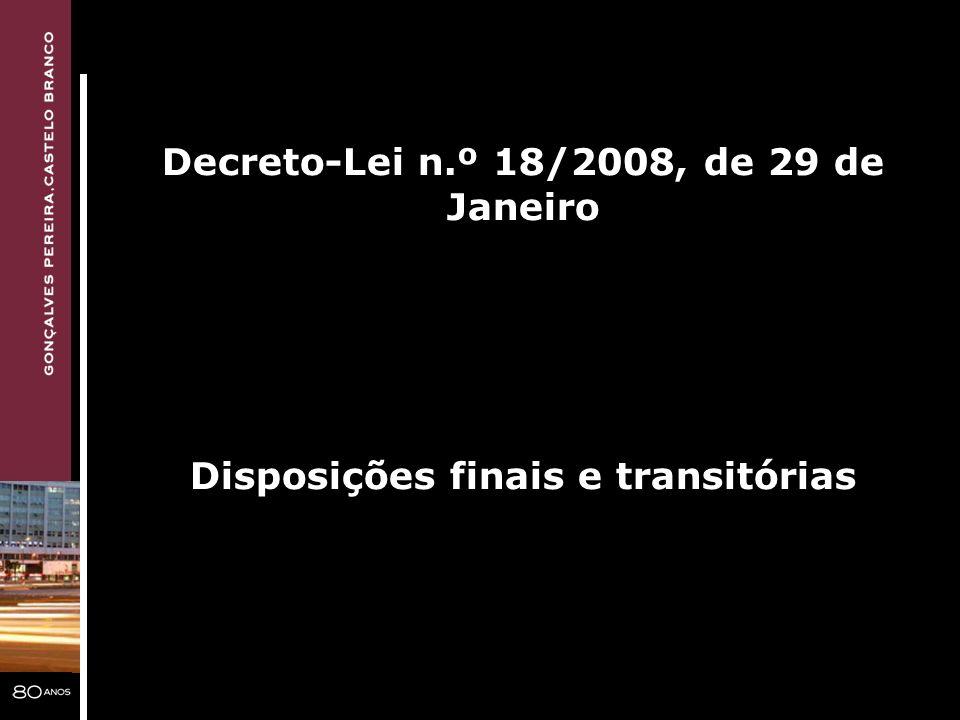 Decreto-Lei n.º 18/2008, de 29 de Janeiro Disposições finais e transitórias