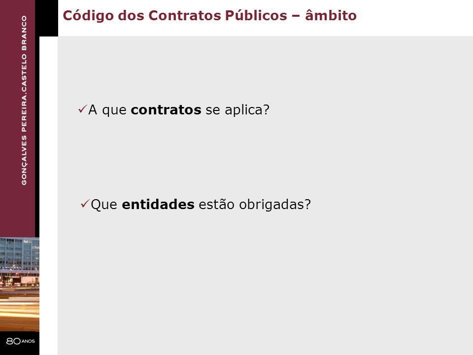 Código dos Contratos Públicos – âmbito A que contratos se aplica? Que entidades estão obrigadas?