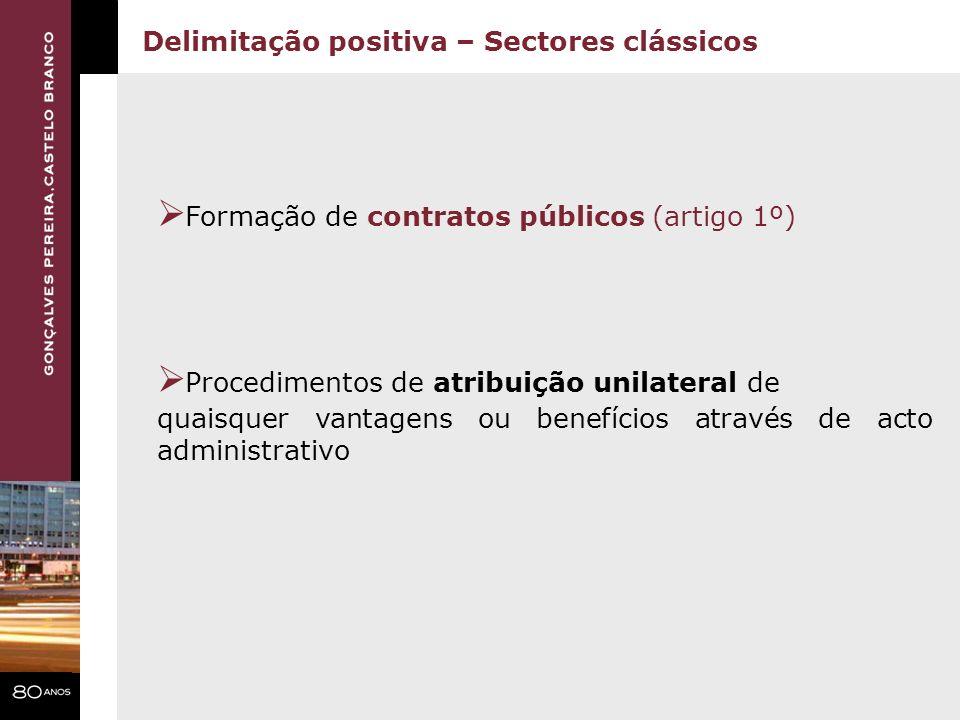 Formação de contratos públicos (artigo 1º) Procedimentos de atribuição unilateral de quaisquer vantagens ou benefícios através de acto administrativo