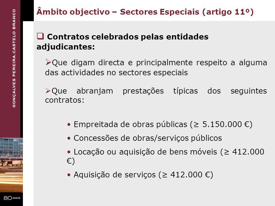 Que digam directa e principalmente respeito a alguma das actividades no sectores especiais Que abranjam prestações típicas dos seguintes contratos: Em