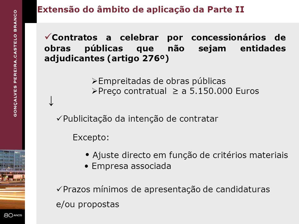 Contratos a celebrar por concessionários de obras públicas que não sejam entidades adjudicantes (artigo 276º) Extensão do âmbito de aplicação da Parte