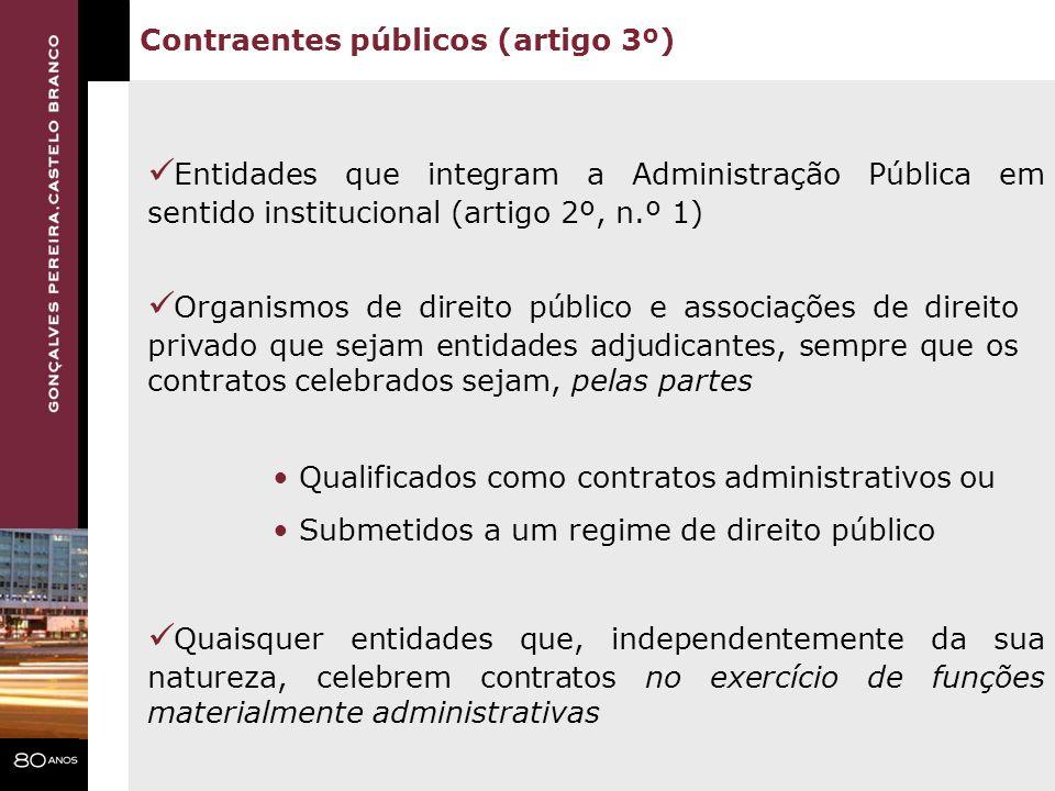 Contraentes públicos (artigo 3º) Entidades que integram a Administração Pública em sentido institucional (artigo 2º, n.º 1) Organismos de direito públ
