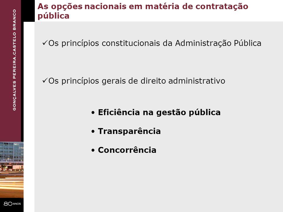 As opções nacionais em matéria de contratação pública Os princípios constitucionais da Administração Pública Os princípios gerais de direito administr