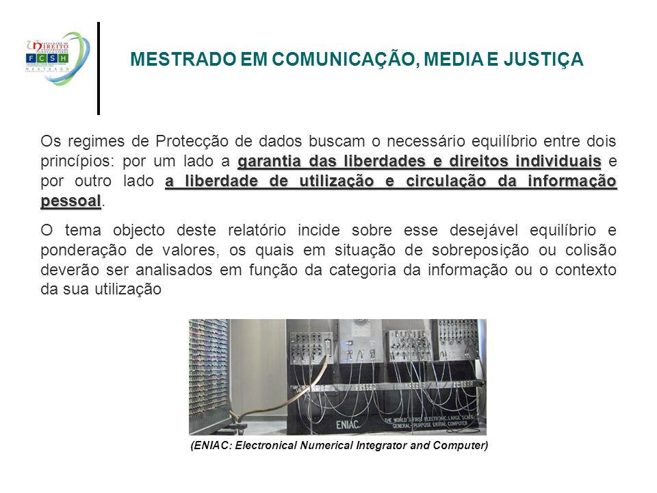 (ENIAC: Electronical Numerical Integrator and Computer) garantia das liberdades e direitos individuais a liberdade de utilização e circulação da infor