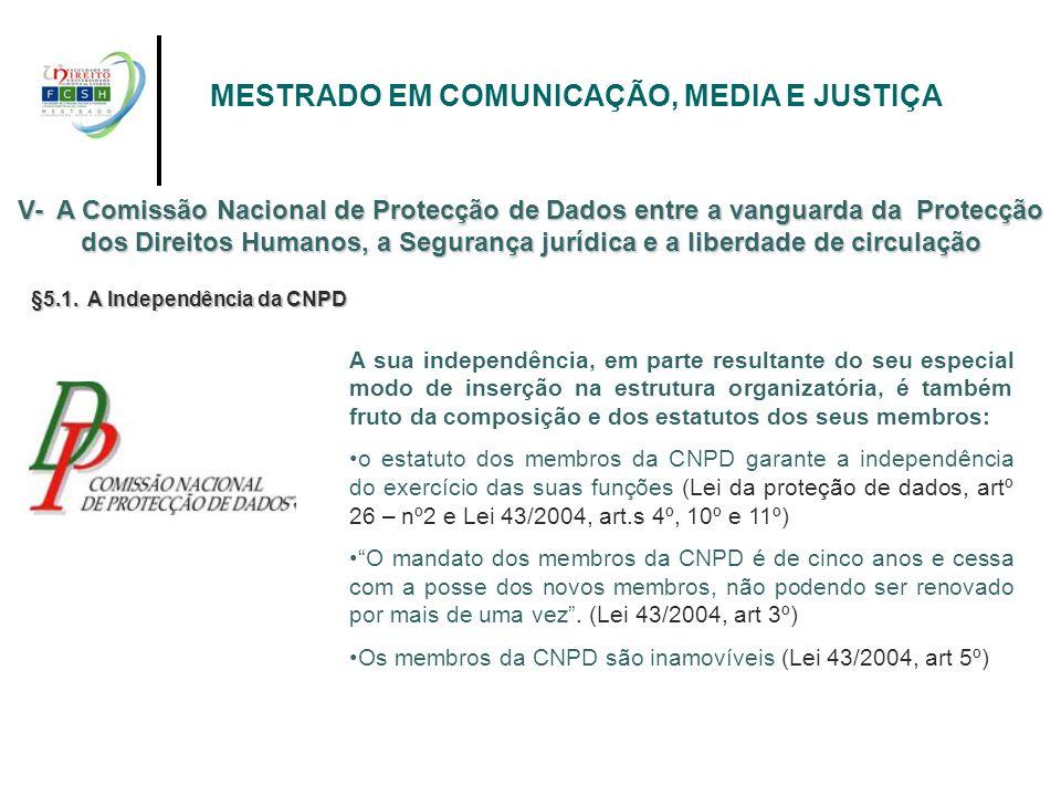 V- A Comissão Nacional de Protecção de Dados entre a vanguarda da Protecção dos Direitos Humanos, a Segurança jurídica e a liberdade de circulação MES