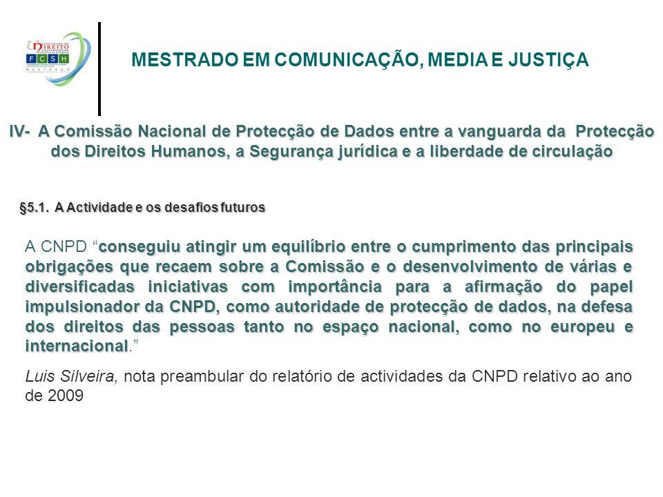 IV- A Comissão Nacional de Protecção de Dados entre a vanguarda da Protecção dos Direitos Humanos, a Segurança jurídica e a liberdade de circulação ME