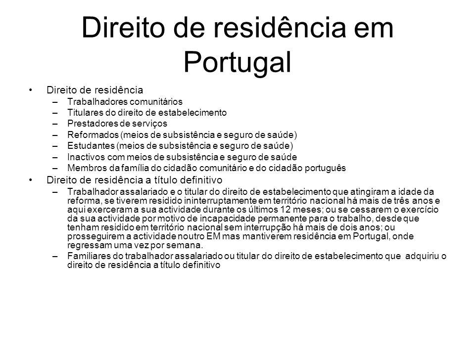 Direito de residência em Portugal Direito de residência –Trabalhadores comunitários –Titulares do direito de estabelecimento –Prestadores de serviços
