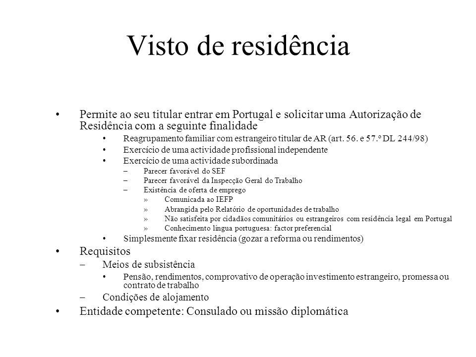 Visto de residência Permite ao seu titular entrar em Portugal e solicitar uma Autorização de Residência com a seguinte finalidade Reagrupamento famili