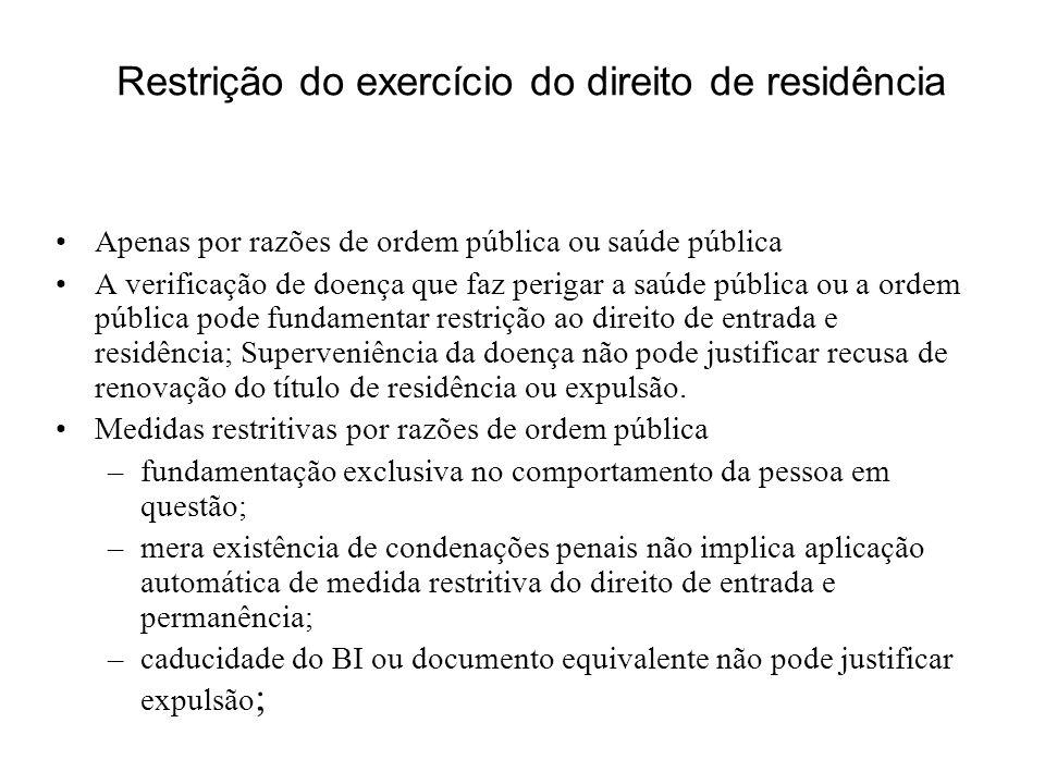 Restrição do exercício do direito de residência Apenas por razões de ordem pública ou saúde pública A verificação de doença que faz perigar a saúde pú