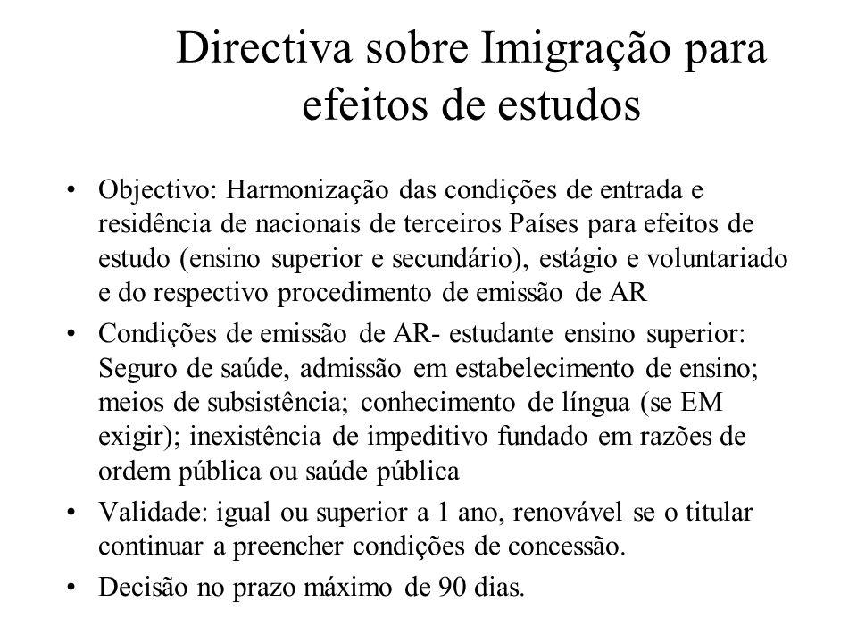 Directiva sobre Imigração para efeitos de estudos Objectivo: Harmonização das condições de entrada e residência de nacionais de terceiros Países para