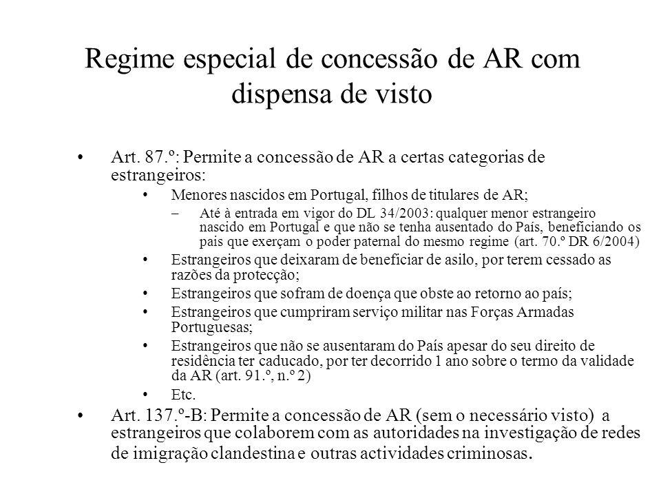 Regime especial de concessão de AR com dispensa de visto Art. 87.º: Permite a concessão de AR a certas categorias de estrangeiros: Menores nascidos em