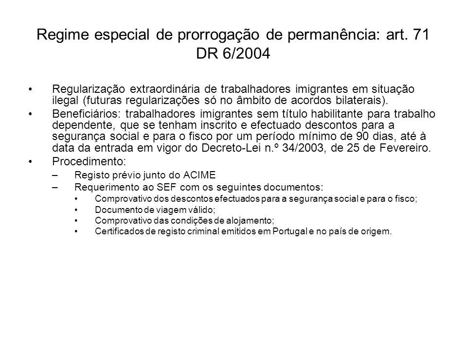Regime especial de prorrogação de permanência: art. 71 DR 6/2004 Regularização extraordinária de trabalhadores imigrantes em situação ilegal (futuras