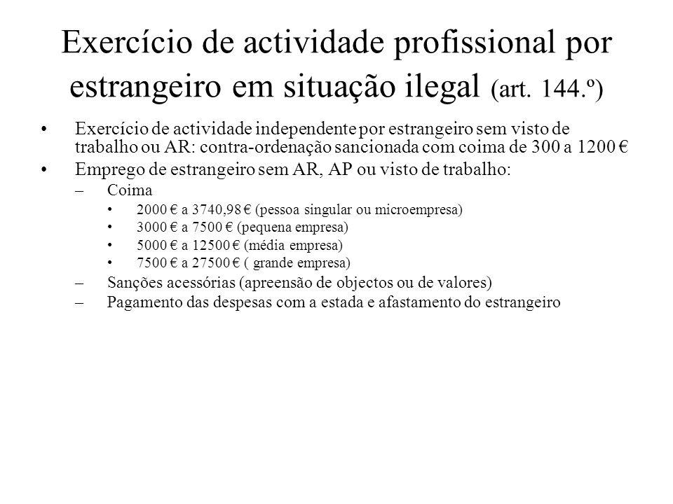 Exercício de actividade profissional por estrangeiro em situação ilegal (art. 144.º) Exercício de actividade independente por estrangeiro sem visto de
