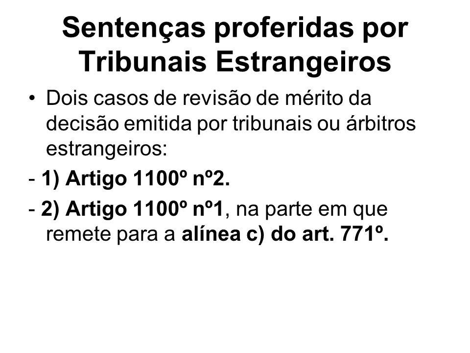Sentenças proferidas por Tribunais Estrangeiros Dois casos de revisão de mérito da decisão emitida por tribunais ou árbitros estrangeiros: - 1) Artigo
