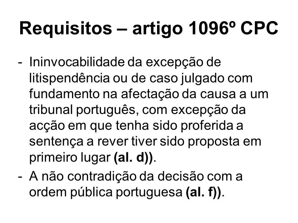 Requisitos – artigo 1096º CPC -Ininvocabilidade da excepção de litispendência ou de caso julgado com fundamento na afectação da causa a um tribunal po