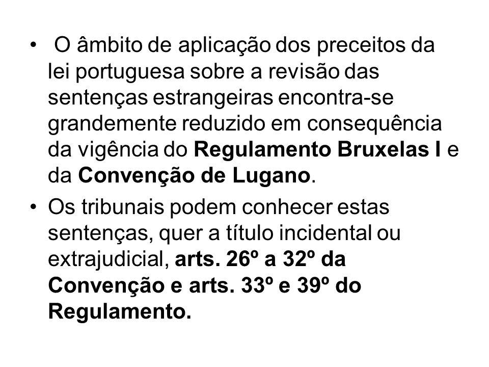 O âmbito de aplicação dos preceitos da lei portuguesa sobre a revisão das sentenças estrangeiras encontra-se grandemente reduzido em consequência da v