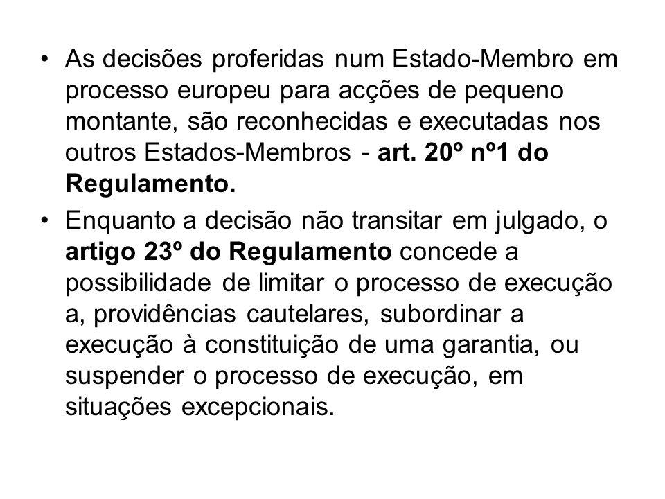 As decisões proferidas num Estado-Membro em processo europeu para acções de pequeno montante, são reconhecidas e executadas nos outros Estados-Membros