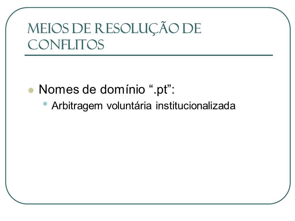 Meios de Resolução de Conflitos Nomes de domínio.pt: Arbitragem voluntária institucionalizada
