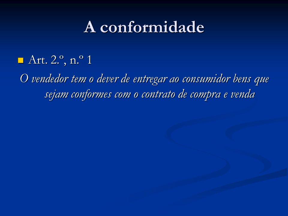 A conformidade Art. 2.º, n.º 1 Art.