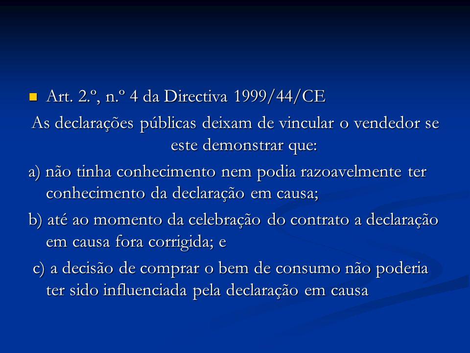 Art. 2.º, n.º 4 da Directiva 1999/44/CE Art.