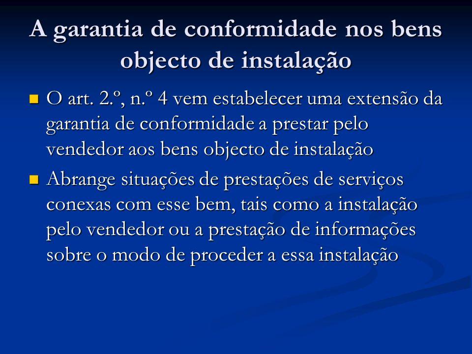A garantia de conformidade nos bens objecto de instalação O art.