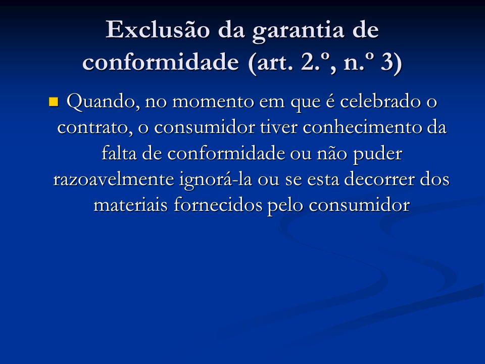 Exclusão da garantia de conformidade (art.