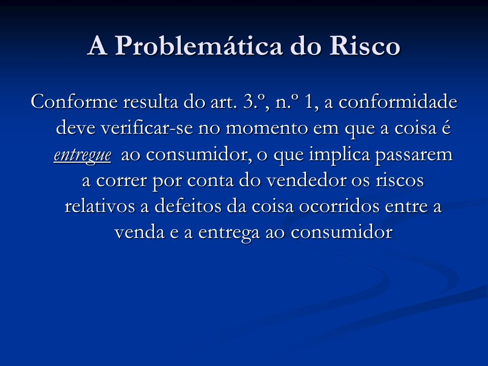 A Problemática do Risco Conforme resulta do art.