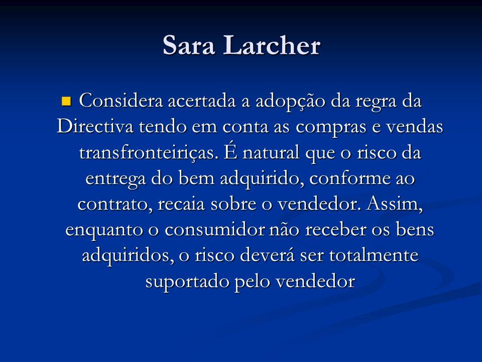 Sara Larcher Considera acertada a adopção da regra da Directiva tendo em conta as compras e vendas transfronteiriças.