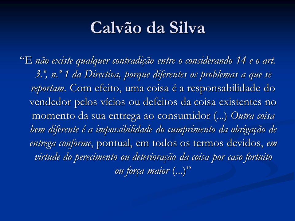 Calvão da Silva E não existe qualquer contradição entre o considerando 14 e o art.
