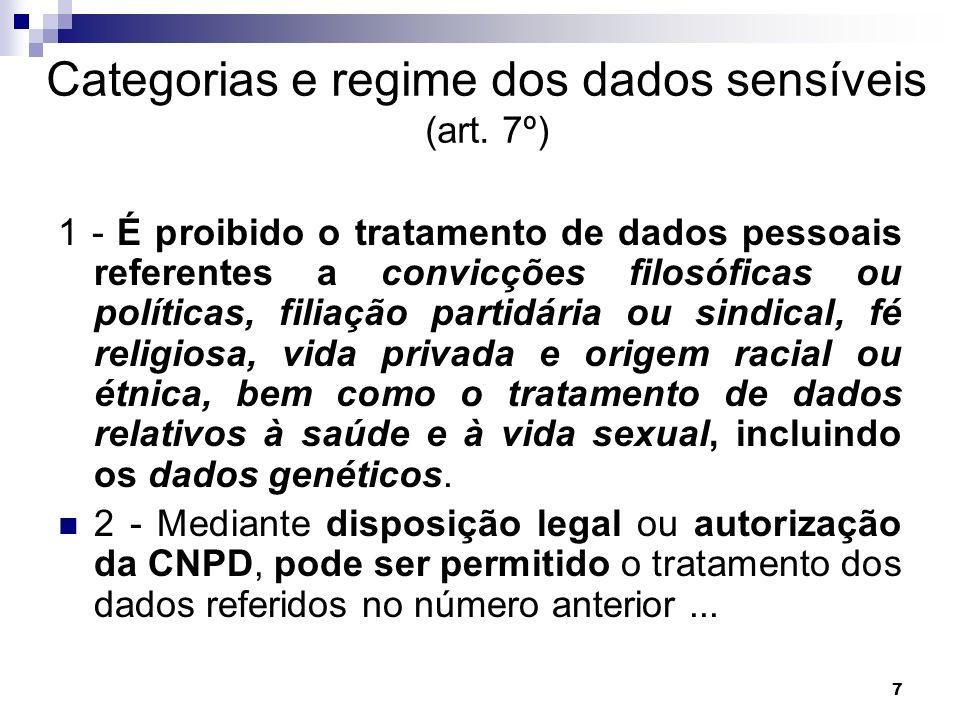 7 Categorias e regime dos dados sensíveis (art. 7º) 1 - É proibido o tratamento de dados pessoais referentes a convicções filosóficas ou políticas, fi