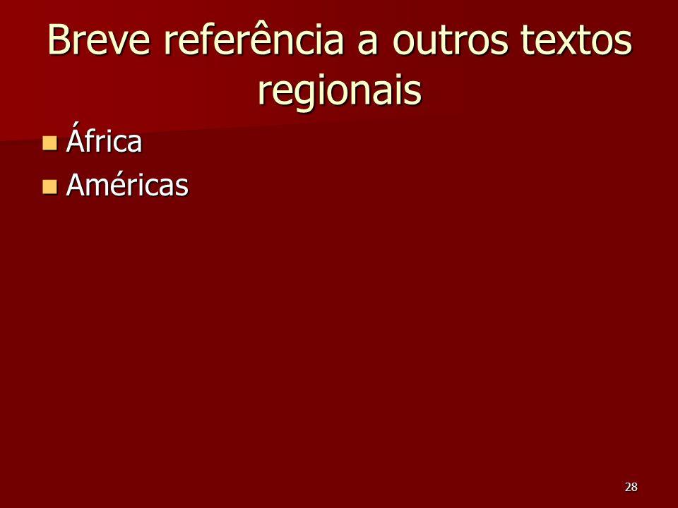28 Breve referência a outros textos regionais África África Américas Américas