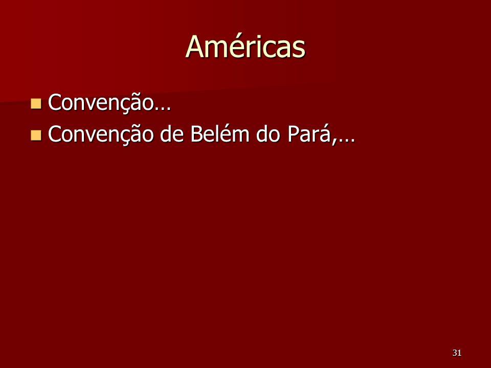 31 Américas Convenção… Convenção… Convenção de Belém do Pará,… Convenção de Belém do Pará,…