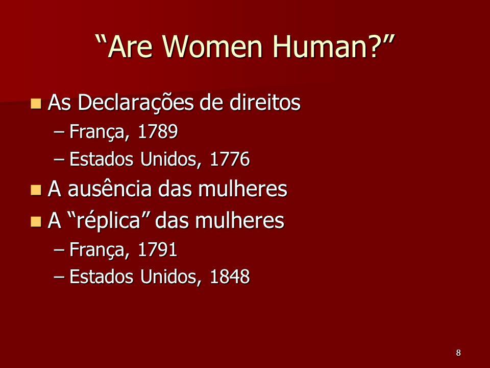 9 France, 1789 Déclaration des droits de lhomme et du citoyen Déclaration des droits de lhomme et du citoyen Déclaration des droits de la femme et de la citoyenne, 1791 (Olympe de Gouges) Déclaration des droits de la femme et de la citoyenne, 1791 (Olympe de Gouges)