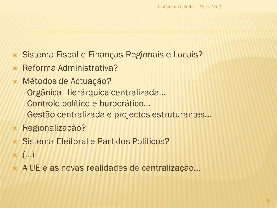 Sistema Fiscal e Finanças Regionais e Locais? Reforma Administrativa? Métodos de Actuação? - Orgânica Hierárquica centralizada… - Controlo político e