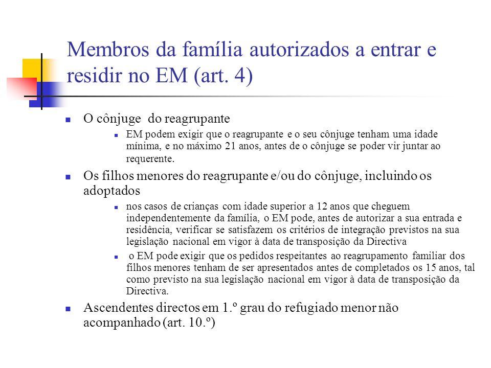 Membros da família autorizados a entrar e residir no EM (art. 4) O cônjuge do reagrupante EM podem exigir que o reagrupante e o seu cônjuge tenham uma