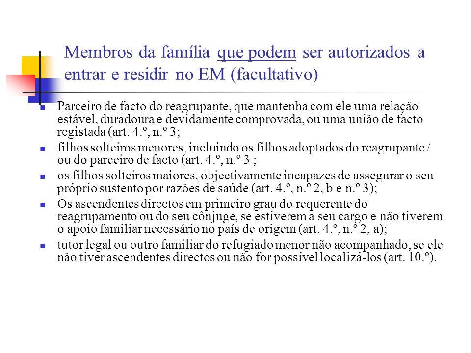 Membros da família que podem ser autorizados a entrar e residir no EM (facultativo) Parceiro de facto do reagrupante, que mantenha com ele uma relação